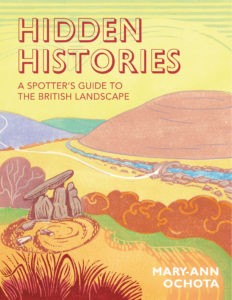 Hidden Histories; A Spotters Guide to The British Landscape